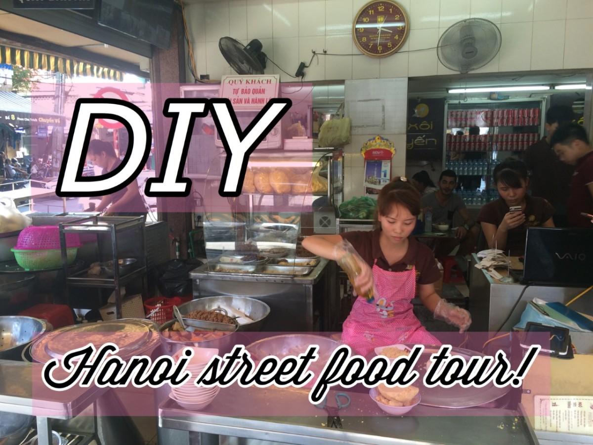 DIY Hanoi street food tour!